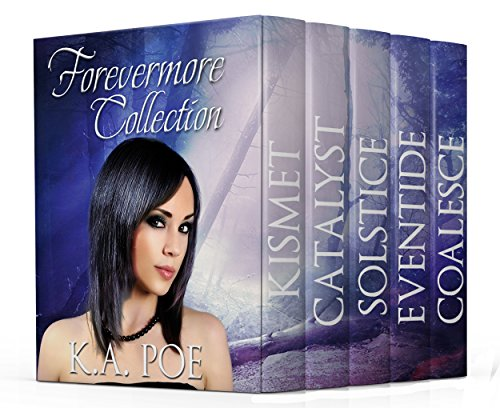Forevermore, The First FIVE Books (Paranormal Urban Fantasy Boxed Set): (Kismet, Catalyst, Solstice, Eventide, Coalesce)