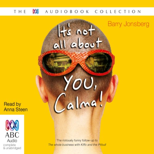 It's Not All About You Calma! audiobook cover art