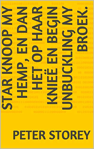 Star knoop my hemp, en dan het op haar knieë en begin unbuckling my broek. (Afrikaans Edition)