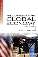 The Contemporary Global Economy: A History since 1980 (Blackwell History of the Contemporary World)