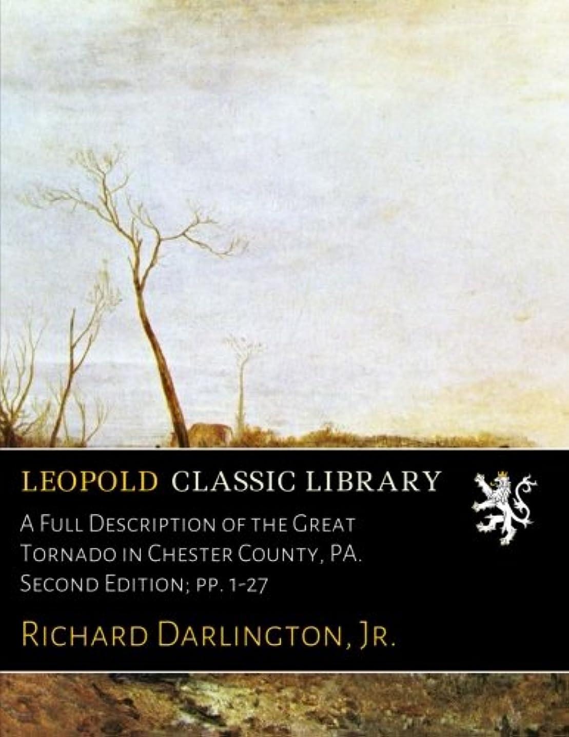 フェローシップ倉庫慎重A Full Description of the Great Tornado in Chester County, PA. Second Edition; pp. 1-27