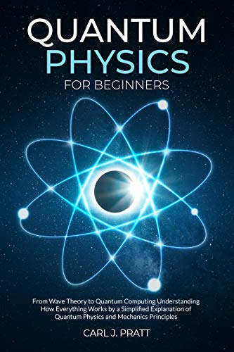 Quantum Physics for Beginners: From…