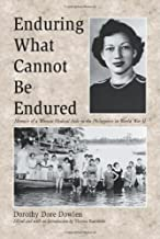 Enduring What Cannot Be Endured: Memoir of a Woman Medical Aide in the Philippines in World War II