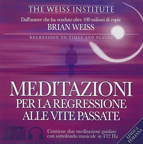 Meditazioni per la regressione alle vite passate. Audiolibro. CD Audio