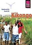 Kauderwelsch Sprachführer Kikóngo Wort für Wort ( Kitúba ya Leta) Umschlagklappen mit Ausspracheregeln und wichtigen Redewendungen, Wörterlisten Deutsch - Kikongo, Kikongo - Deutsch