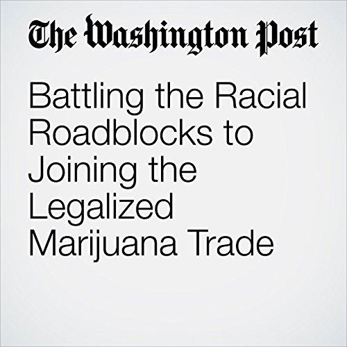 Battling the Racial Roadblocks to Joining the Legalized Marijuana Trade copertina