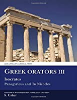 Greek Orators: Isocrates, Panegyricus and to Nicocles (Aris & Phillips Classical Texts)