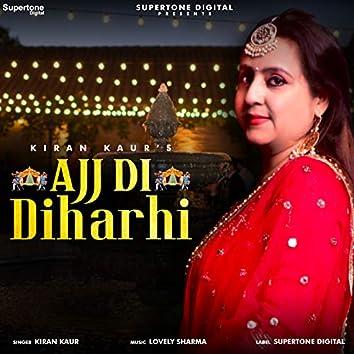 Ajj Di Diharhi