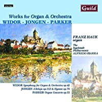 Widor / Jongen / Parker: Works for Organ & Orchestra (2000-03-01)