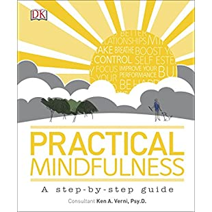 Practical Mindfulness A step-by-step guide