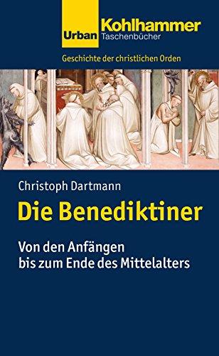 Die Benediktiner: Von den Anfängen bis zum Ende des Mittelalters (Urban-Taschenbücher 743)