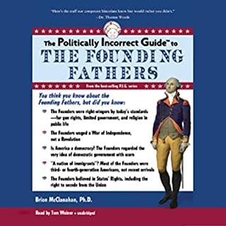 The Politically Incorrect Guide to the Founding Fathers cover art