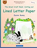 BROCKHAUSEN Edition Craft Book Vol. 2 - The Great Craft Book: Cutting out Lined Letter Paper: Easter Bunny: Volume 2
