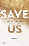 Save Us (Maxton Hall Reihe, Band 3) - Mona Kasten