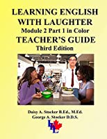 LEARNING ENGLISH WITH LAUGHTER: Module 2 Part 1 in Color Teacher's Guide