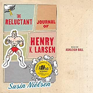 The Reluctant Journal of Henry K. Larsen                   Written by:                                                                                                                                 Susin Nielsen                               Narrated by:                                                                                                                                 Ashleigh Ball                      Length: 5 hrs and 51 mins     Not rated yet     Overall 0.0