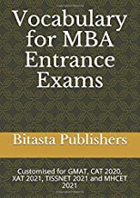 Vocabulary for MBA Entrance Exams: Customised for GMAT, CAT 2020, XAT 2021, TISSNET 2021, TOEFL and MHCET 2021 (MBA Prepar...