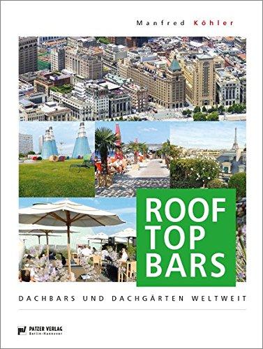 Rooftop Bars: Dachbars und Dachgärten weltweit