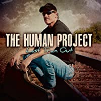 Last Train Out by Human Project (2013-05-03)