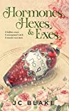 Hormones, Hexes, & Exes: A Midlife Paranormal Women's Fiction Mystery (Menopause, Magick, Mystery Book 1)