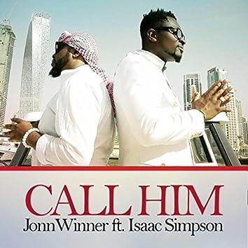 Call Him (feat. Isaac Simpson)
