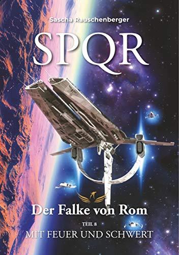 SPQR - Der Falke von Rom: Teil 8: Mit Feuer und Schwert
