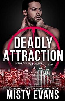Deadly Attraction: SCVC Taskforce, Book 6 (A SCVC Taskforce Romantic Suspense) by [Misty Evans]
