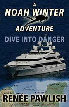 Dive into Danger - Book #2 of the Noah Winter