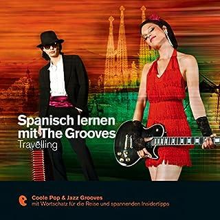 Spanisch lernen mit The Grooves - Travelling Titelbild