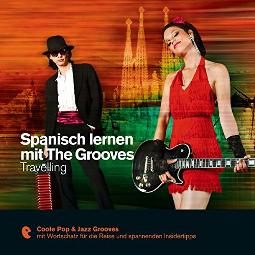 Spanisch lernen mit The Grooves - Travelling (Premium Edutainment) Titelbild