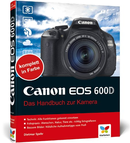 Canon EOS 600D: Das Handbuch zur Kamera
