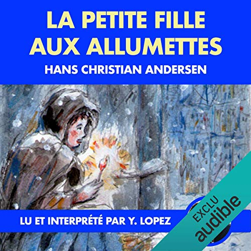 La petite fille aux allumettes                   By:                                                                                                                                 Hans Christian Andersen                               Narrated by:                                                                                                                                 Yannick Lopez                      Length: 5 mins     Not rated yet     Overall 0.0