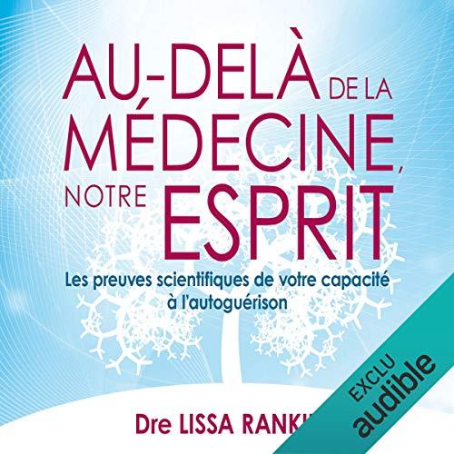 Au-delà de la médecine, notre esprit audiobook cover art
