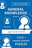 Self Isolation - 100+ General Knowledge Puzzles (Jig-Word)