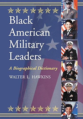 Compare Textbook Prices for Black American Military Leaders: A Biographical Dictionary  ISBN 9780786444625 by Walter L. Hawkins
