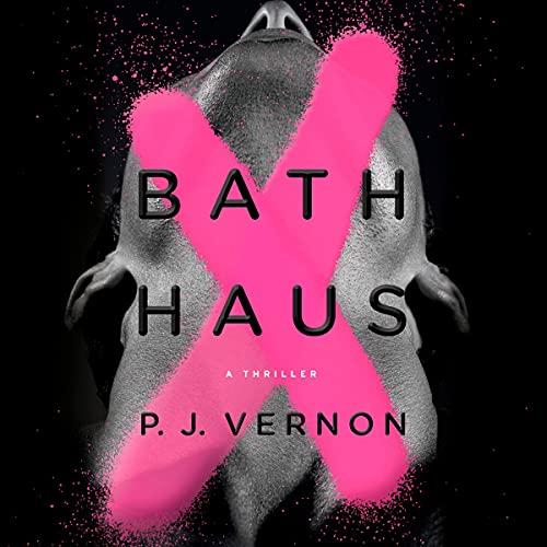 Bath Haus Audiobook By P. J. Vernon cover art