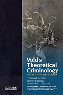 Vold's Theoretical Criminology 6th (sixth) Edition by Bernard, Thomas, Snipes, Jeffrey B., Gerould, Alex L. published by OUP USA (2010)
