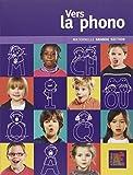 Vers la phono Grande Section - De l'écoute à l'éveil à la conscience phonologique (1CD audio) by Christina Dorner;Michel Ott(2013-04-15) - Editions Accès - 01/01/2013