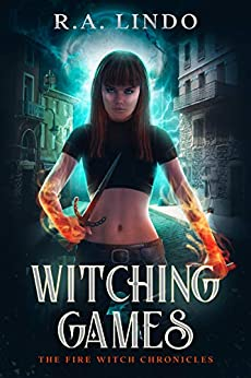Witching Games: The Fire Witch Chronicles 1 by [R.A. Lindo]
