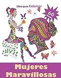 Mujeres Maravillosas: Libro para Colorear. 60 Diseños