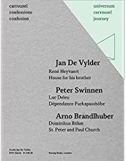 Carrousel Confessions Confusion 1: Jan De Vylder, Peter Swinnen, Arno Brandlhuber