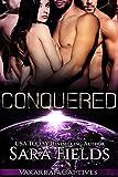 Conquered: A Dark Sci-Fi Reverse Harem Romance (Vakarran Captives Book 1)