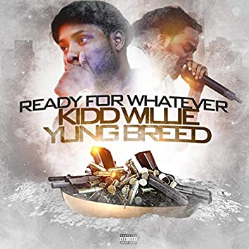 Ready for Whatever (feat. Young Breed)