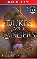 Dukes and Ladders