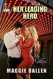 Her Leading Hero (A Reel Romance Book 3)