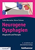 Neurogene Dysphagien: Diagnostik und Therapie - Tobias Warnecke