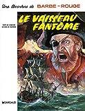 Barbe-Rouge, tome 6 - Le Vaisseau fantôme
