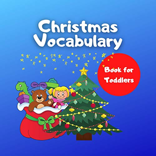 First Christmas Vocabulary: Book For Toddlers With First Christmas Words