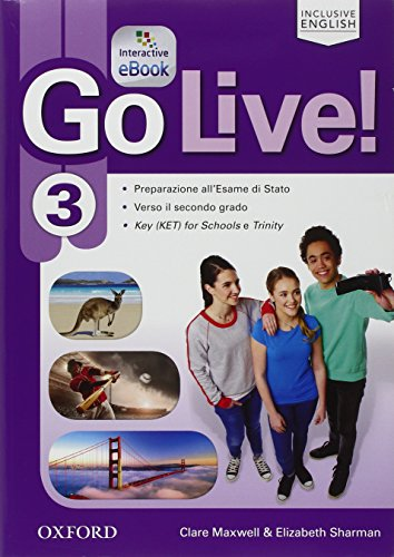 Go live. Student's book-Workbook-Trainer. Per la Scuola media.  Con e-book. Con espansione online: Go live. Student's ... Con ... Book,  e Online Ket [Lingua inglese]: 3