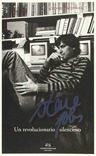 Conversaciones Con Steve Jobs. Un Revolucionario Silencioso